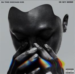 BJ THE CHICAGO KID: IN MY MIND ALBUM